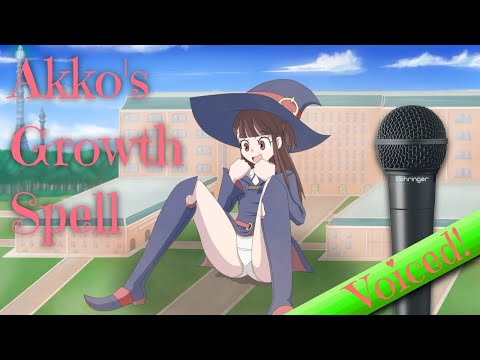 Akko's Growth Spell - THEDAIBIJIN's work voiced!