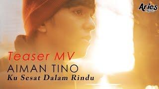 Download Aiman Tino -  Ku Sesat Dalam Rindu (Teaser MV) MP3 song and Music Video