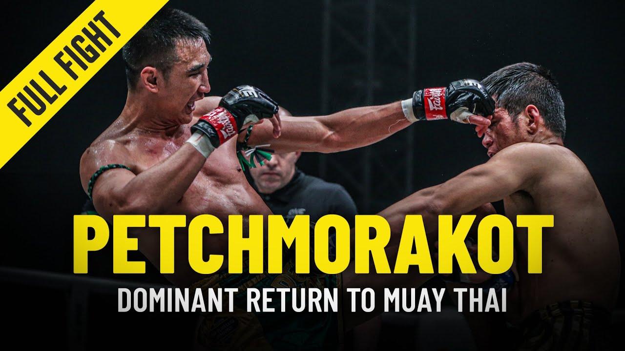 Petchmorakot's Dominant Return To Muay Thai