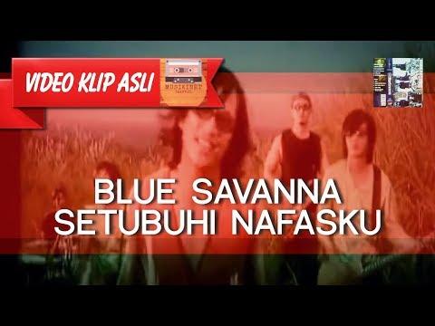 Blue Savanna - Setubuhi Nafasku MUSIKINET