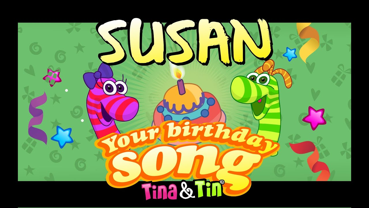 Tinatin Happy Birthday Susan Personalized Songs For Kids