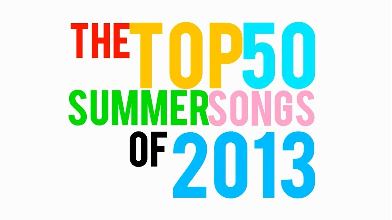 The Top 50 Summer Songs 2013 - Teaser