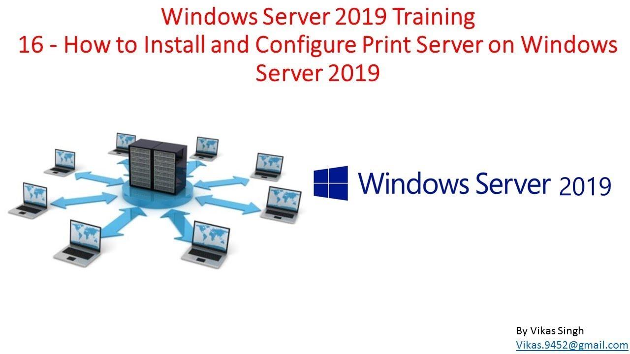 Windows Server 2019 Training 16 - How to Install and Configure Print Server  on Windows Server 2019