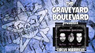 Watch Graveyard Boulevard Circus Horrificus video