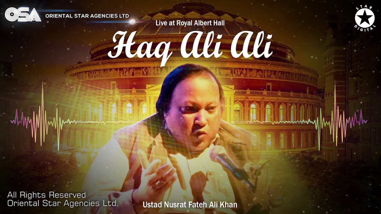 Haq Ali Ali (Live ar Royal Albert Hall) | Nusrat Fateh Ali Khan | full version | OSA Worldwide