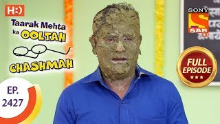 Taarak Mehta Ka Ooltah Chashmah - Ep 2427 - Full Episode - 20th March, 2018