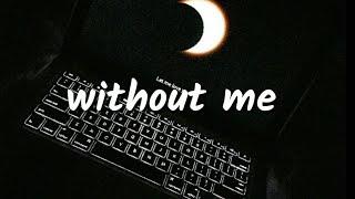 Without Me - Halsey (Lyrics)