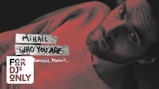 Mihail - Who You Are (Paul Damixie Remix)