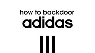 HOW TO BACKDOOR ADIDAS (EASIEST METHOD)