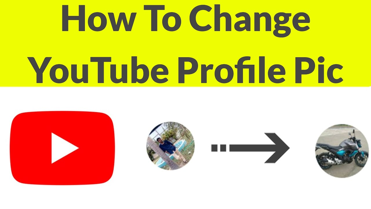 How To Change Youtube Profile Picture On Your Phone For ...