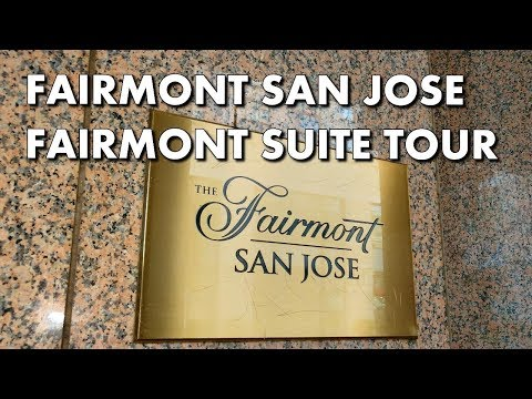 LUXURY IN SILICON VALLEY – Fairmont Suite at Fairmont San Jose