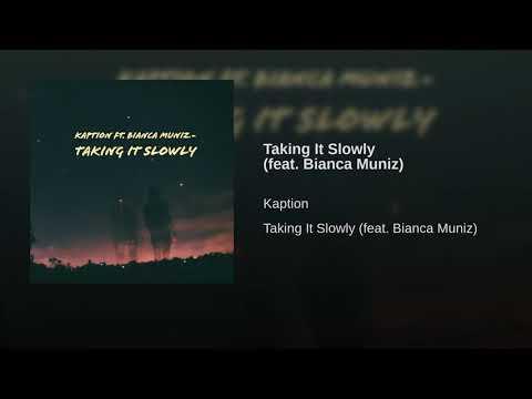Taking It Slowly (feat. Bianca Muñiz)