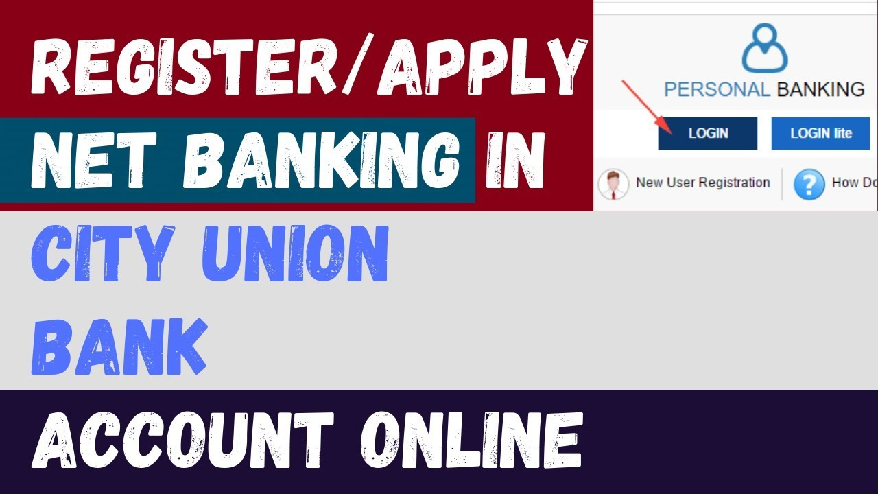 How to Register/Apply/Activate City Union Bank Internet/Net Banking Online