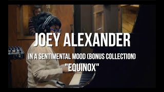 Joey Alexander - Equinox (In Studio Performance)