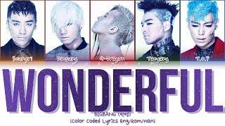 BIGBANG (빅뱅) - WONDERFUL (Color Coded Lyrics Eng/Rom/Han/가사)