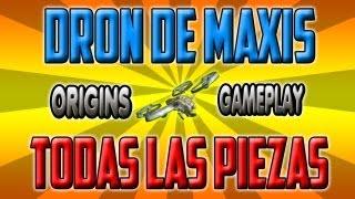 ORIGINS || GUIA COMO MONTAR EL DRON DE MAXIS LOCALIZACIÓN DE TODAS LAS PARTES DE LAS PIEZAS