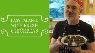 How to make Falafel with Fresh Chickpeas/Garbanzo Beans August 2018