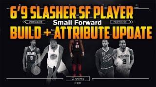 NBA 2K17 6'9 Slasher Small Forward Player Build + Attribute Update
