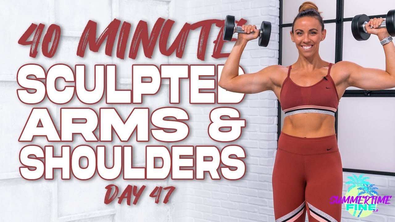 40 Minute Sculpted Arms and Shoulders Workout | Summertime Fine 3.0 - Day 47