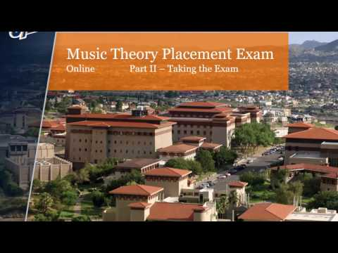 UTEP's Music Theory Placement Exam (Online): Part II - Exam Instructions