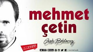 Mehmet Çetin - Ben Seni Hiç Unutmadım