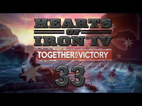 Hearts of Iron IV AUSTRALIA #33 Together for Victory DLC - Gameplay / Let's Play