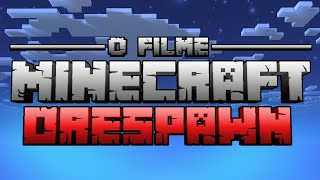 MINECRAFT ORESPAWN - O FILME