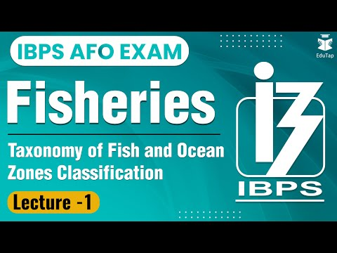 Fisheries Lecture 1 - Taxonomy Of Fish And Ocean Zones Classification | AFO  | NABARD