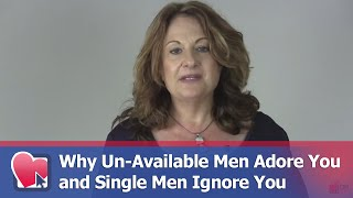 why un available men adore you and single men ignore you by bobbi palmer for digital romance tv
