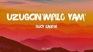 Uzugcin'impilo Yam' - Bucy Radebe (Lyrics)