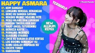 Download lagu DJ Remix Happy Asmara [ FULL ALLBUM 2020 ] Hits Single Kopi Dangdut