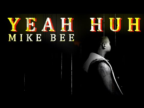 Mike Bee - YEAH-HUH - Official Music Video