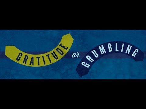 Gratitude or Grumbling