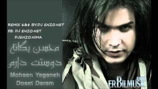DjEnzo Nima - Mohsen Yeganeh-Doset daram Remix