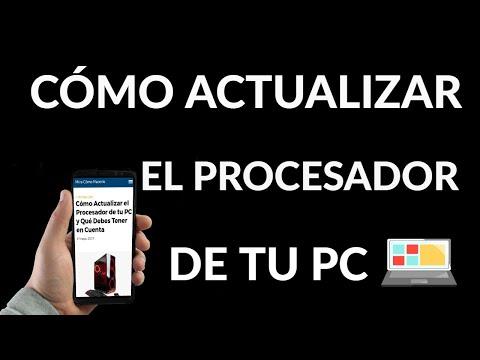 Cómo Actualizar el Procesador de tu PC