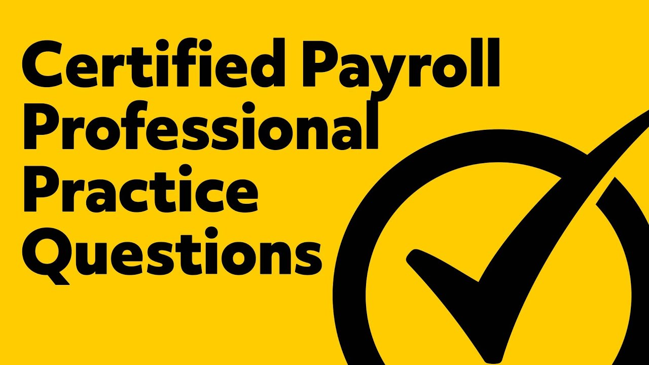 Certified Payroll Professional Practice Exam Youtube