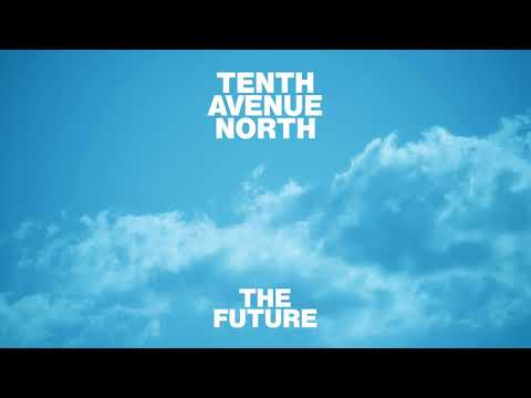 Tenth Avenue North - The Future (Visualizer)