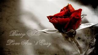 Barry White - Love Ain`t Easy