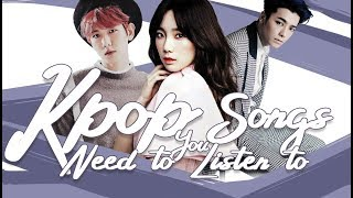 KPOP SONGS THAT YOU NEED TO LISTEN TO RIGHT NOW #1