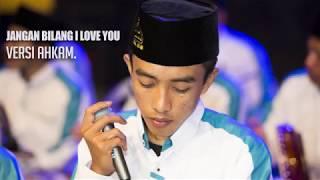 JANGAN BILANG I LOVE U - HAFIDZ AHKAM | SYUBBANUL MUSLIMIN. HD