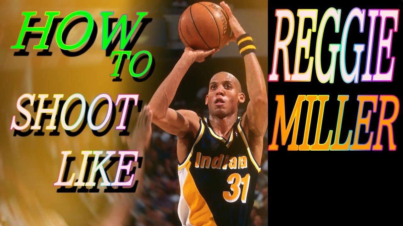 NBA shooters breakdown how to shoot like Reggie Miller shooting ...