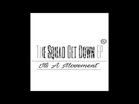 The Squad - Its A Movement(Original Mix)