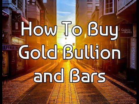 How To Buy Gold Bullion and Bars - Wait, Watch This First