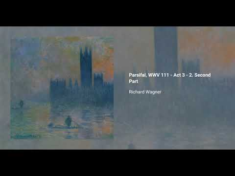 Parsifal, WWV 111 - Act 3 - 2. Second Part