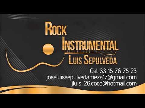 ROCK INSTRUMENTAL AHORA OH NUNCA LUIS SEPULVEDA