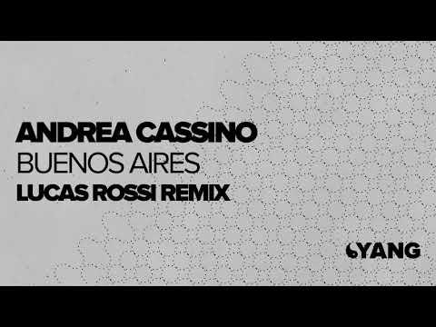 Andrea Cassino - Buenos Aires (Lucas Rossi Remix) [Yang]