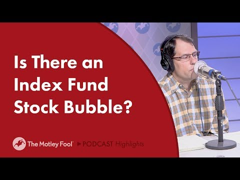 Is There a Bubble Forming in Stock Market Index Funds?