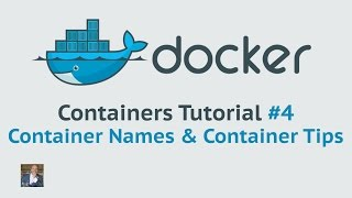 Docker Container Tutorial #4 Container Names & Container Tips