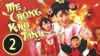 Mẹ Chồng Khó Tính 02-20 -tiếng Việt- DV chính- Uông Minh Thuyên- Hồ Hạnh Nhi- TVB-2005