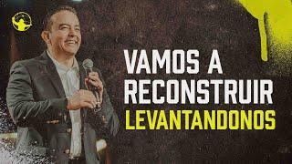 Pasos para iniciar la reconstrucción. | Levantémonos, vamos a edificar l Pastor Rony Madrid